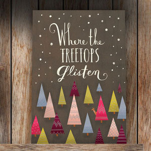 """Where The Treetops Glisten"" Holiday Card"