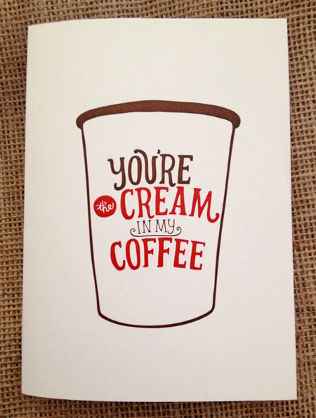 You're the Cream in My Coffee Card