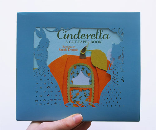 Cinderella : A Paper-cut Book | Sarah Dennis (paper cut artist)