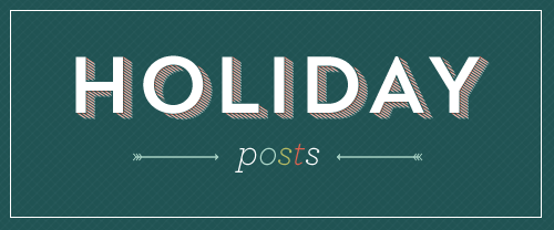 Holiday Posts Roundup (Reference)