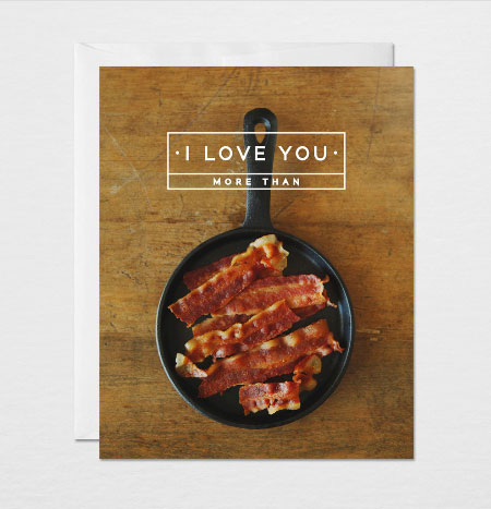 I Love You More Than Bacon | Gather & Dwell