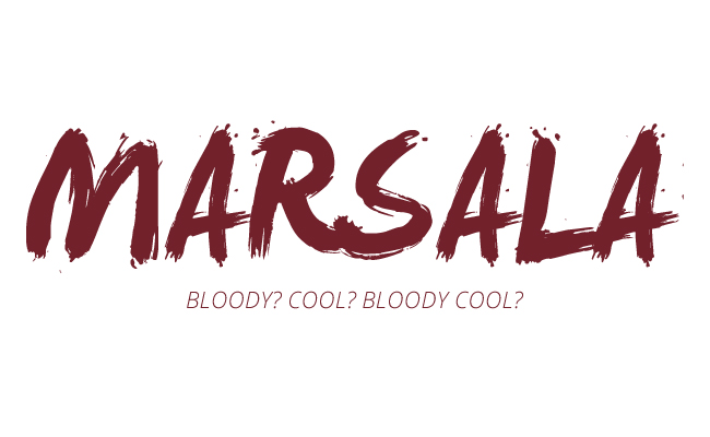 Marsala + Brushy = Bloody? Cool? Bloody Cool?