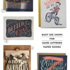 Must See Shops for Hand Lettered Paper Goods