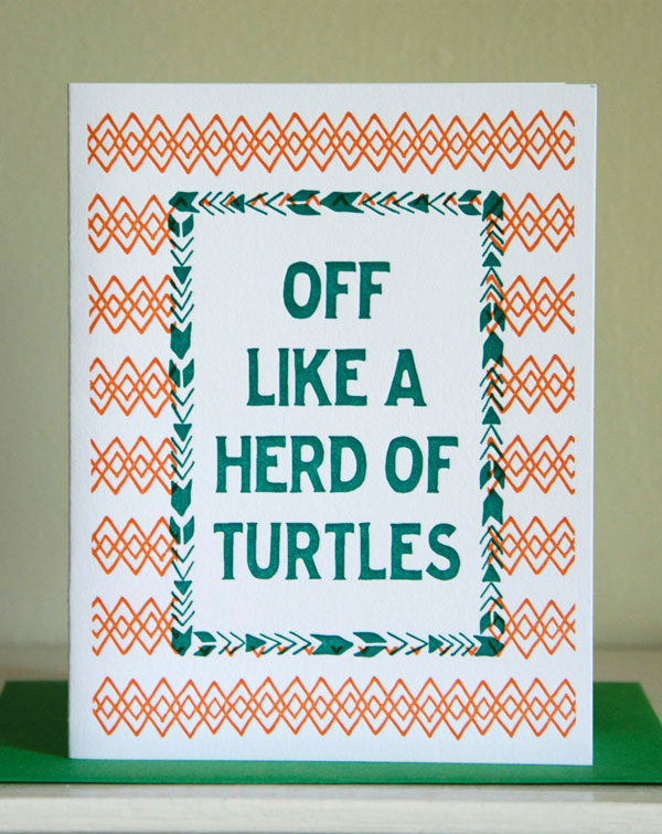 Off Like a Herd of Turtles Letterpress Card by Cherry Laurel Studio