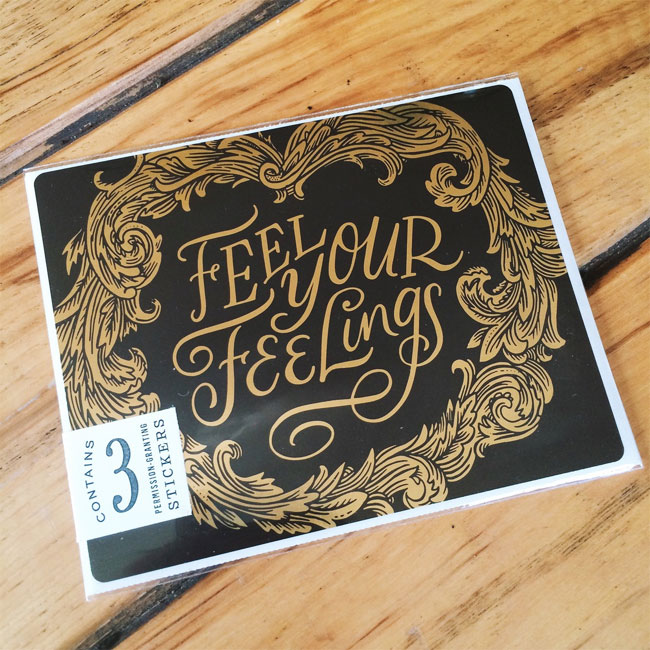 "Hand Lettered ""Feel Your Feelings"" Stickers by Frances MacLeod"