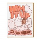 Ham It Up Letterpress Birthday Card | Lucky Horse Press