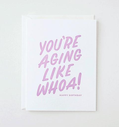 aging like whoa letterpress birthday card by friendly fire paper - Letterpress Greeting Cards