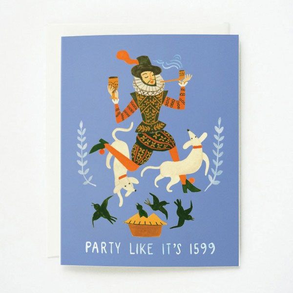 Party Like It's 1599 Card from Quill & Fox