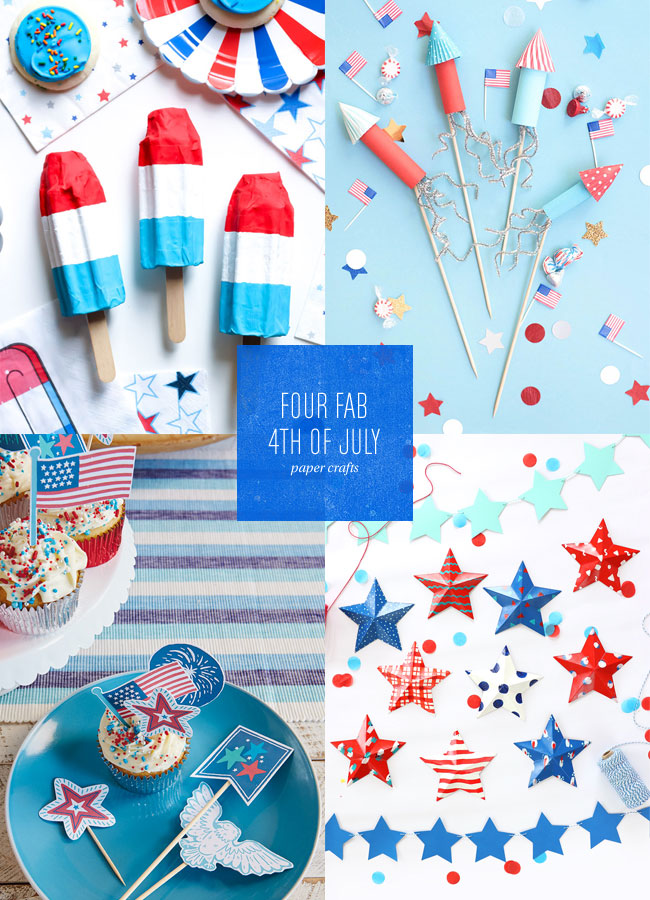 4 Fab Fourth of July Paper Craft Ideas
