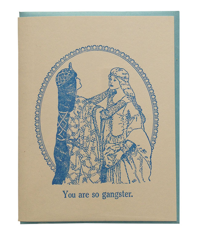 You Are So Gangster Letterpress Card from Zeichen Press