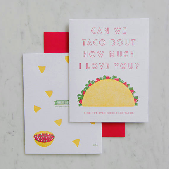 Taco Bout How Much I Love You Letterpress Card from Farmwood Press