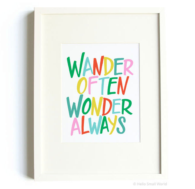 Wander Often Wonder Always Art Print from Hello Small World